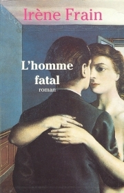 L'HOMME FATAL - IRENE FRAIN (FRENCH TEXT)