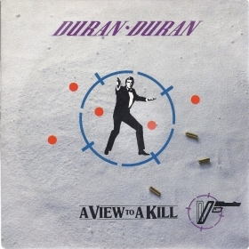 A VIEW TO A KILL -- DURAN DURAN - A VIEW TO A KILL That fatal kiss -- JOHN BARRY