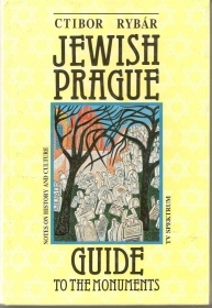 JEWISH PRAGUE  GUIDE TO THE MOMUMENTS - CTIBOR RYBAR  english text