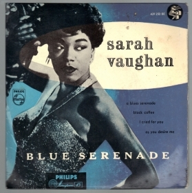 A BLUE SERENADE, BLACK COFFEE - I CRIED FOR YOU, AS YOU DESIRE ME# SARAH VAUGHAN