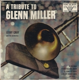 A TRIBUTE TO GLENN MILLER # JERRY GRAY and his orchestra