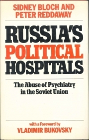 RUSSIAN POLITICAL HOSPITALS - SIDNEY BLOCH AND PETER REDDWAY - ENGLISH TEXT -