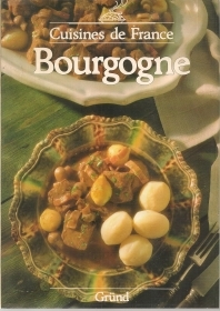 CUISINES DE FRANCE - BOURGOGNE    FRENCH TEXT