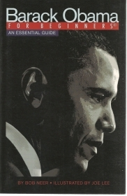 BARACK OBAMA FOR BEGINNERS AN ESSENTIAL GUUIDE - BOB NEER (ENGLISH TEXT)