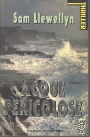 ACQUE PERICOLOSE - SAM LLEWELLYN